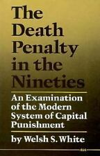 The Death Penalty in the Nineties: An Examination of the Modern System of Capita
