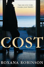 Cost by Roxana Robinson (Paperback) New Book