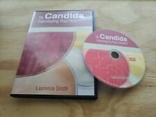 Is Candida Sabotaging Your Health DVD-R 7 Step Solution Laurence Smith