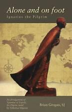 Da solo e a piedi: Ignazio IL PELLEGRINO da Brian Grogan (libro in brossura, 2008)