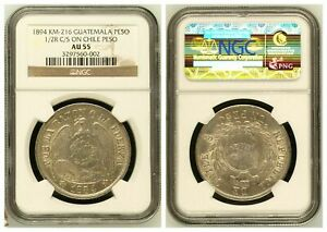 NGC Guatemala 1894 Un Peso Counterstamped ½ Real On Chile 1884 Silver Coin AU55