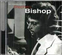 STEPHEN BISHOP - An Introduction To - CD - BRAND NEW