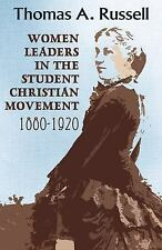 Women Leaders in the Student Christian Movement: 1880-1920 (Paperback or Softbac
