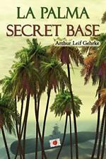 La Palma Secret Base by Gehrke, Leif  New 9781434346636 Fast Free Shipping,,