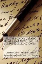 El Derecho Humano de Acceso a la Justicia y Sus Implicaciones by Eduardo...