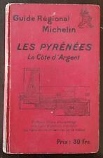 GUIDE REGIONAL MICHELIN Les Pyrénées La Côte d'Argent 1928 - 1929.