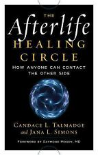 The Afterlife Healing Circle: How Anyone Can Contact the Other Side, , Jana Simo