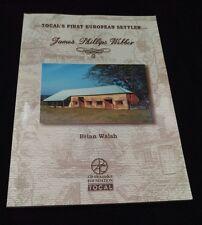 Tocal's First European Settler: James Phillips Webber by Brian Walsh (SC, 1999)