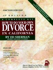 How to Do Your Own Divorce in California : A Complete Kit 22nd Ed