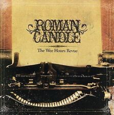 ROMAN CANDLE The Wee Hours Revue CD Country Americana Sookie Merciful Man 2006