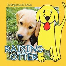 Raising Otter by Stephanie K. Litwin (2011, Paperback)