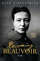 Becoming Beauvoir A Life by Kate Kirkpatrick 9781350047174 | Brand New
