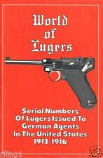 World of Lugers - Serial Numbers Of Lugers Issued in the US 1913-1916 (SIGNED)