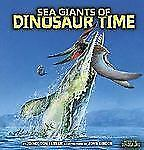 Sea Giants of Dinosaur Time (Meet the Dinosaurs) by Lessem, Don