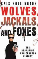 Wolves, Jackals, and Foxes: The Assassins Who Changed History-ExLibrary