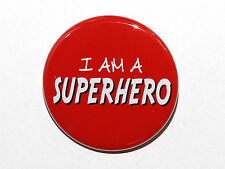 I AM A SUPERHERO - Pinback Button Badge 1.5""