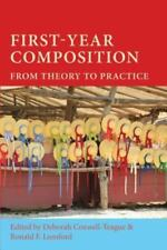 First-Year Composition : From Theory to Practice by Ronald F. Lunsford and...