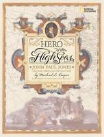 Hero of the High Seas: John Paul Jones and the American Revolution by Cooper, M