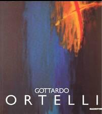 Gottardo Ortelli. Mostra antologica 1972-1992