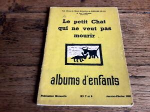 EO 1951- RARE ALBUM FAIT PAR DES ELEVES ET LEUR MAITRESSE-le petit chat qui ne..
