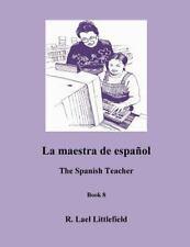 Easy English/Spanish Reader: La Maestra de Espanol : The Spanish Teacher by...
