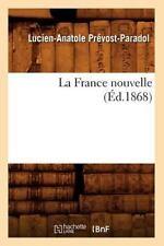 La France Nouvelle (Ed.1868) (Paperback or Softback)