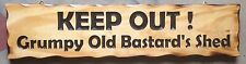 KEEP OUT Grumpy Old Bastard's Shed Rustic Pine Timber Sign