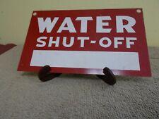 VINTAGE METAL WATER-SHUT-OFF SIGN GAS OIL ADVETIZING SERVICE STATION PUMP