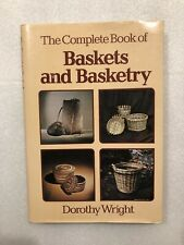 The Complete Book of Baskets and Basketry by Dorothy Wright (Hc,Dj,1983)