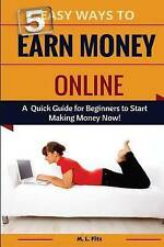5 Easy Ways to Earn Money Online: A Quick Guide for Beginners to Making Money No