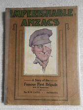 Imperishable Anzacs -Story of Famous First Brigade 1916 SIGNED by Pte. HW Cavill