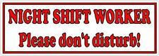 Night Shift Worker Please don't disturb - Door or Window Vinyl Sticker Sign