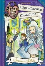 NEW Ever After High: A Semi-Charming Kind of Life (A School Story)