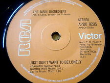 "THE MAIN INGREDIENT - JUST DON'T WANT TO BE LONELY  7"" VINYL"