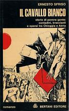 E.Sfriso IL CAVALLO BIANCO storie di contadini e operai tra Chioggia e Adria