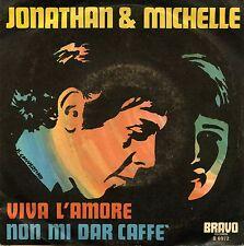 """JONATHAN & MICHELLE VIVA L'AMORE NON MI DAR CAFFE' 7"""" ITALY EX+"""