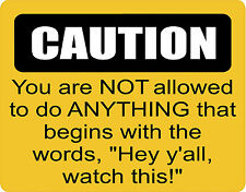 """CAUTION """"HEY Y'ALL WATCH THIS"""" DECALS - SET OF 2"""