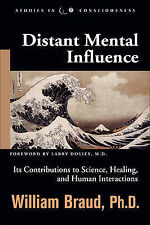 Distant Mental Influence: Its Contributions to Science, Healing, and Human Inter
