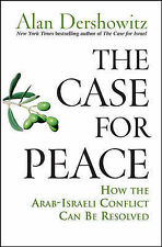 NEW The Case for Peace: How the Arab-Israeli Conflict Can be Resolved