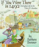 IF YOU WERE THERE IN 1492 - BRENNER, BARBARA - NEW PAPERBACK BOOK