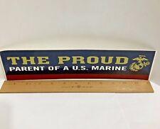 Proud Parent of a Us Marine Sticker or Car Bumper Sticker Window Decal 12.75 X 3