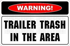 """*Aluminum* Warning Trailer Trash In The Area 8""""x12"""" Metal Novelty Sign  NS 700"""