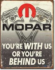 Mopar - Your With Us or You're Behind Us Metal Tin Sign Wall Art