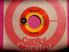 THE BAND - Time to Kill - 45 rpm - Capitol 2870 - VG++ to Near Mint