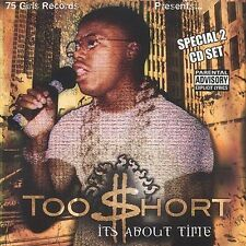 It's About Time [PA] by Too $hort (CD, Feb-2003, 2 Discs, Seventy Five Girls)