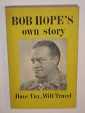BOB HOPE'S OWN STORY: HAVE TUX, WILL TRAVEL 1st 1955