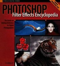 USED (GD) Photoshop Filter Effects Encyclopedia: The Hands-on Desktop Reference