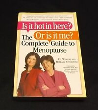 Is It Hot in Here? Or Is It Me? : The Complete Guide to Menopause by Barbara...