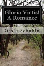 Gloria Victis! a Romance by Ossip Schubin (2015, Paperback)