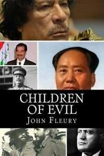 Children of Evil : What Happened to the Children of 15 of the Worst Leaders...